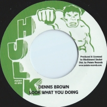 "7"" DENNIS BROWN - LOOK WHAT YOU DOING"