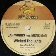 "7"" JAH WORKS FT MENE MAN - WICKED THOUGHTS"
