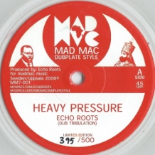 "7"" ECHO ROOTS - HEAVY PRESSURE"
