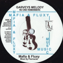 "7"" MAFIA & FLUXY - GARVEYS MELODY"