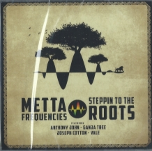 CD METTA FREQUENCIES - STEPPIN TO THE ROOTS